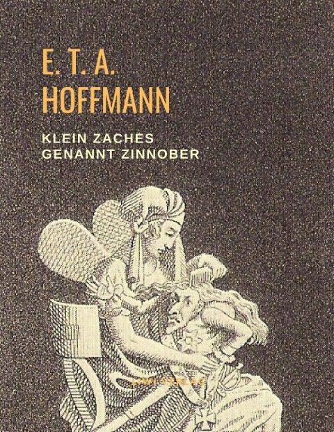 E. T. A. Hoffmann - Klein Zaches genannt Zinnober