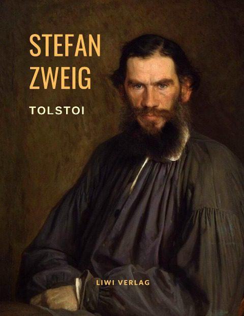 Stefan Zweig Tolstoi - Der Kampf um Verwirklichung. Eine Biografie