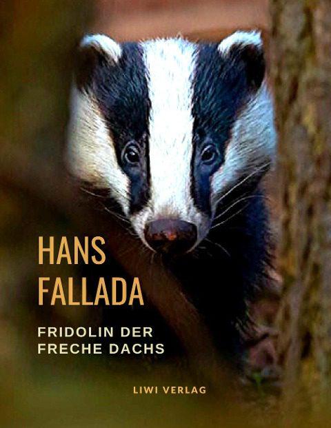 Hans Fallada - Fridolin der freche Dachs