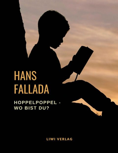 Hans Fallada - Hoppelpoppel - wo bist du?