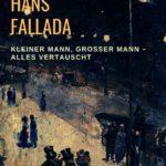 Hans Fallada - Kleiner Mann, Großer Mann - alles vertauscht