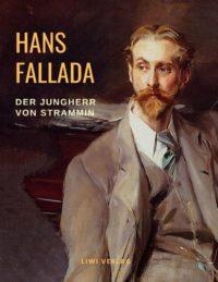 Hans Fallada – Der Jungherr von Strammin (Junger Herr – ganz groß)