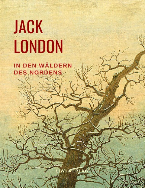 Jack London In den Wäldern des Nordens