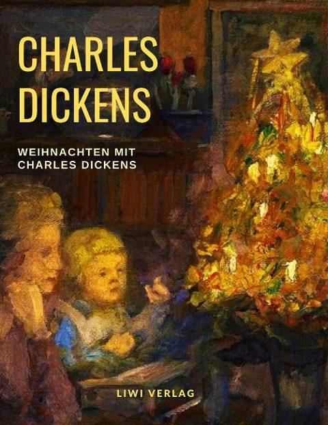 Charles Dickens - Weihnachten mit Charles Dickens