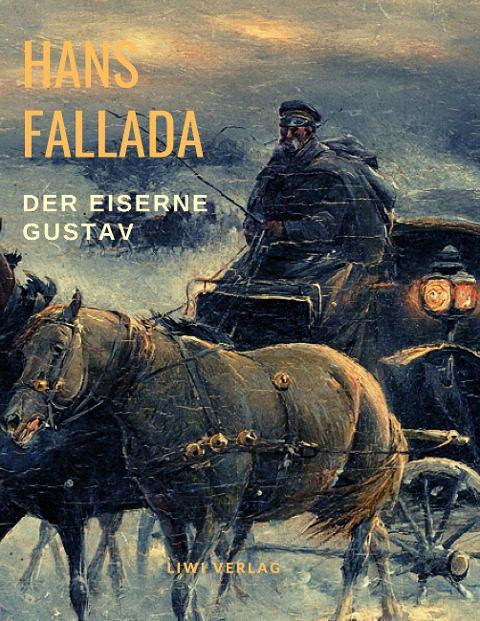Hans Fallada - Der eiserne Gustav
