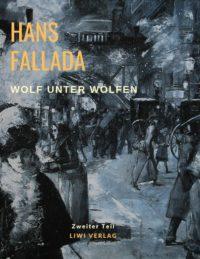 Hans Fallada Wolf unter Wölfen Zweiter Teil