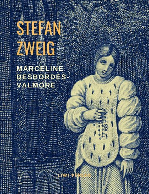 Stefan Zweig - Marceline Desbordes-Valmore