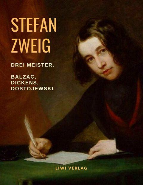 Stefan Zweig - Drei Meister. Balzac - Dickens - Dostojewski