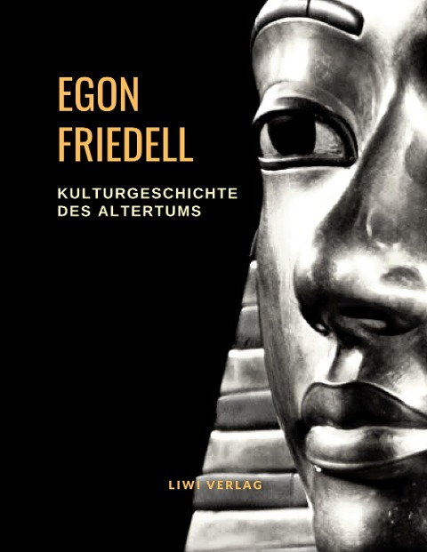 Egon Friedell Kulturgeschichte des Altertums