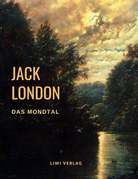 Jack London - Das Mondtal
