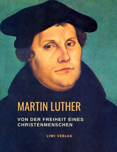 Martin Luther - Von der Freiheit eines Christenmenschen