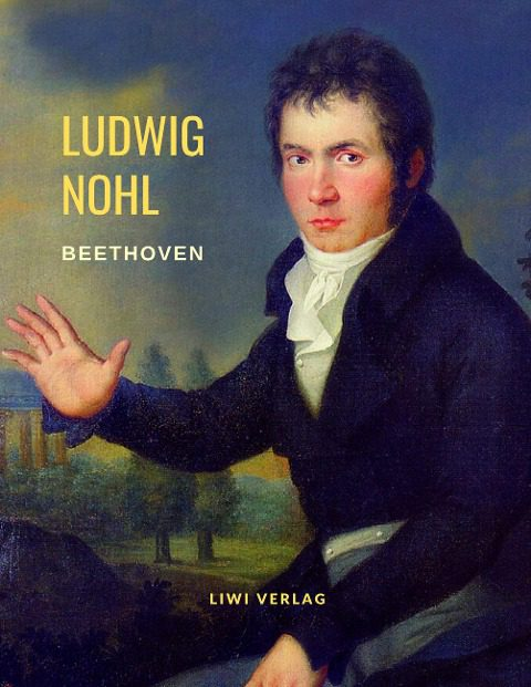 Ludwig Nohl Beethoven: Biografie