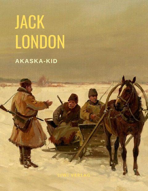 Jack London - Alaska-Kid