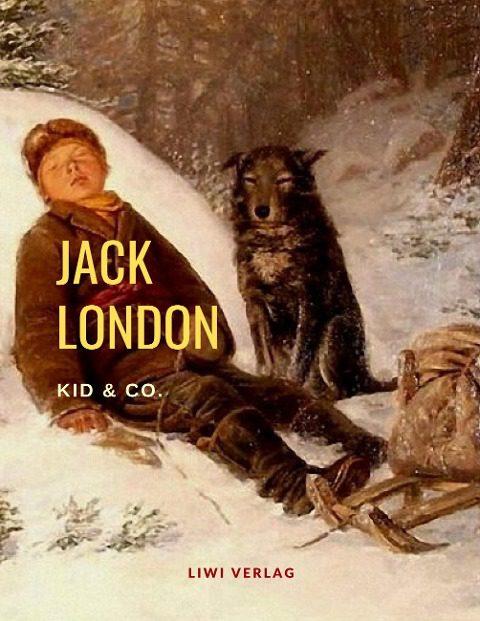 Jack London - Kid und Co.