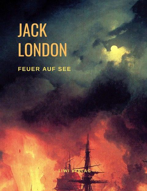 Jack London - Feuer auf See