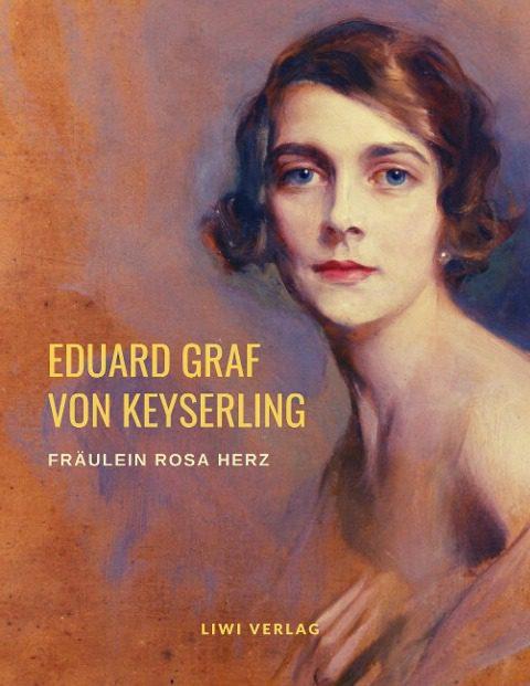 Eduard Graf Von Keyserling - Fräulein Rosa Herz
