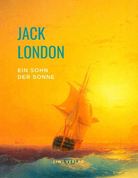 Jack London Ein Sohn der Sonne