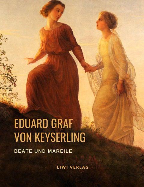Eduard Graf von Keyserling - Beate und Mareile