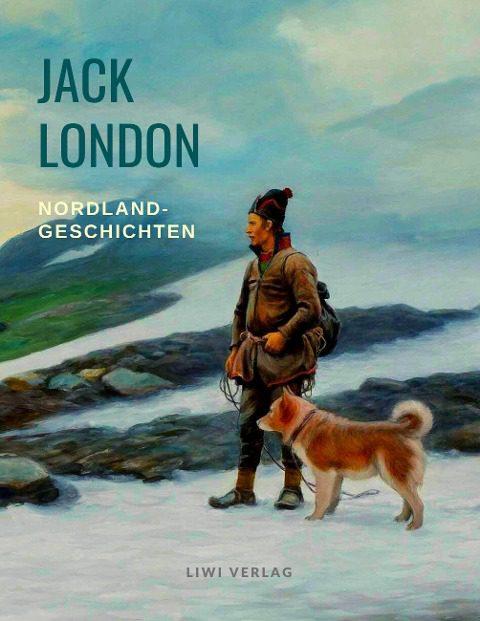 Jack London - Nordlandgeschichten