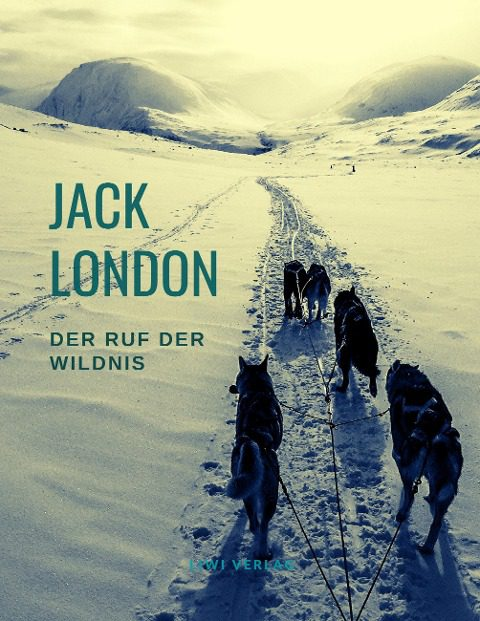 Jack London - Der Ruf der Wildnis