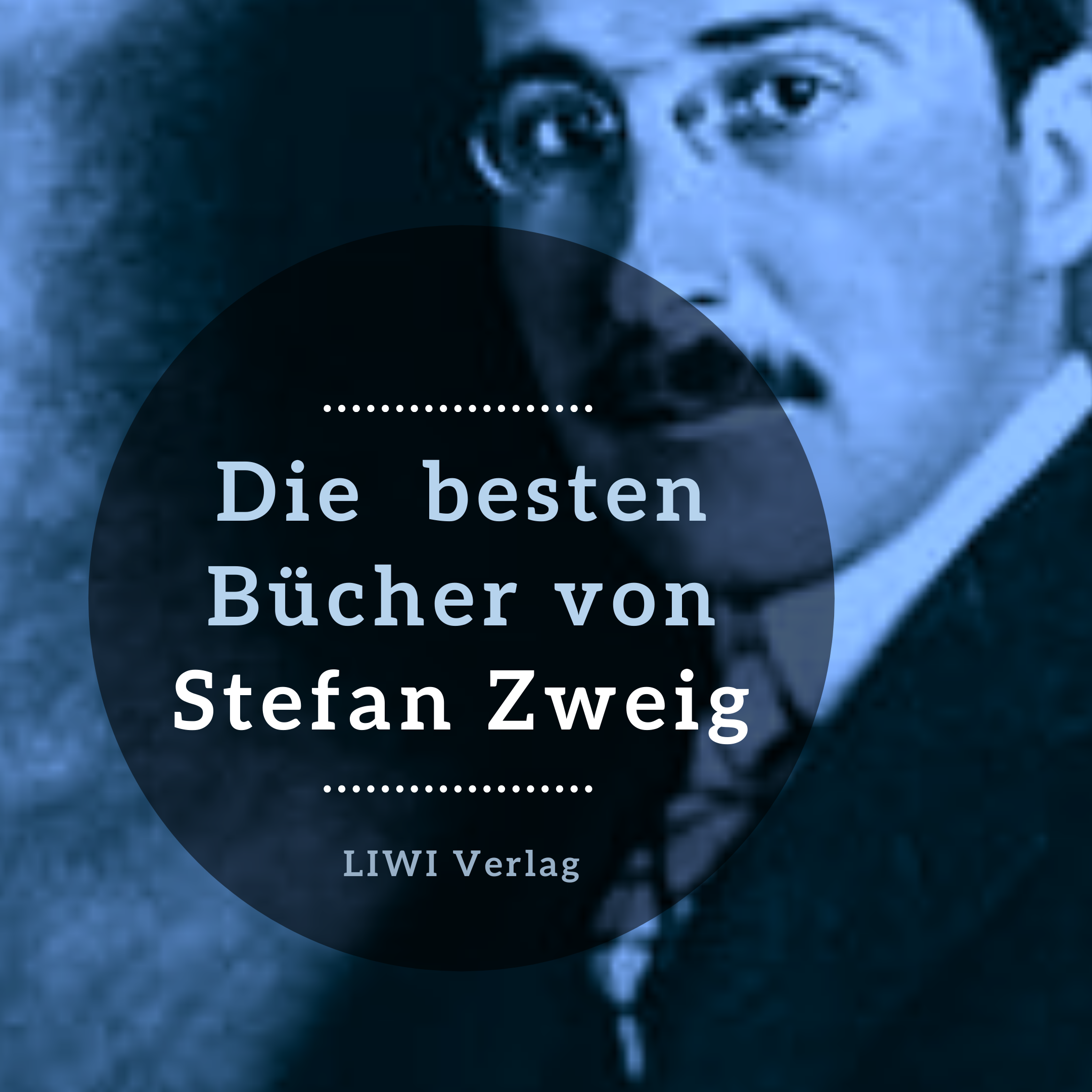 Die besten Bücher Stefan Zweig LIWI Verlag