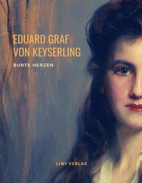 Eduard Graf Von Keyserling - Bunte Herzen