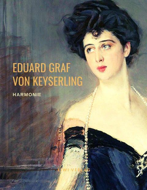 Eduard Graf Von Keyserling - Harmonie