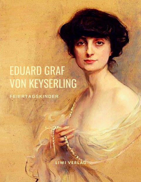 Eduard Graf Von Keyserling feiertagskinder