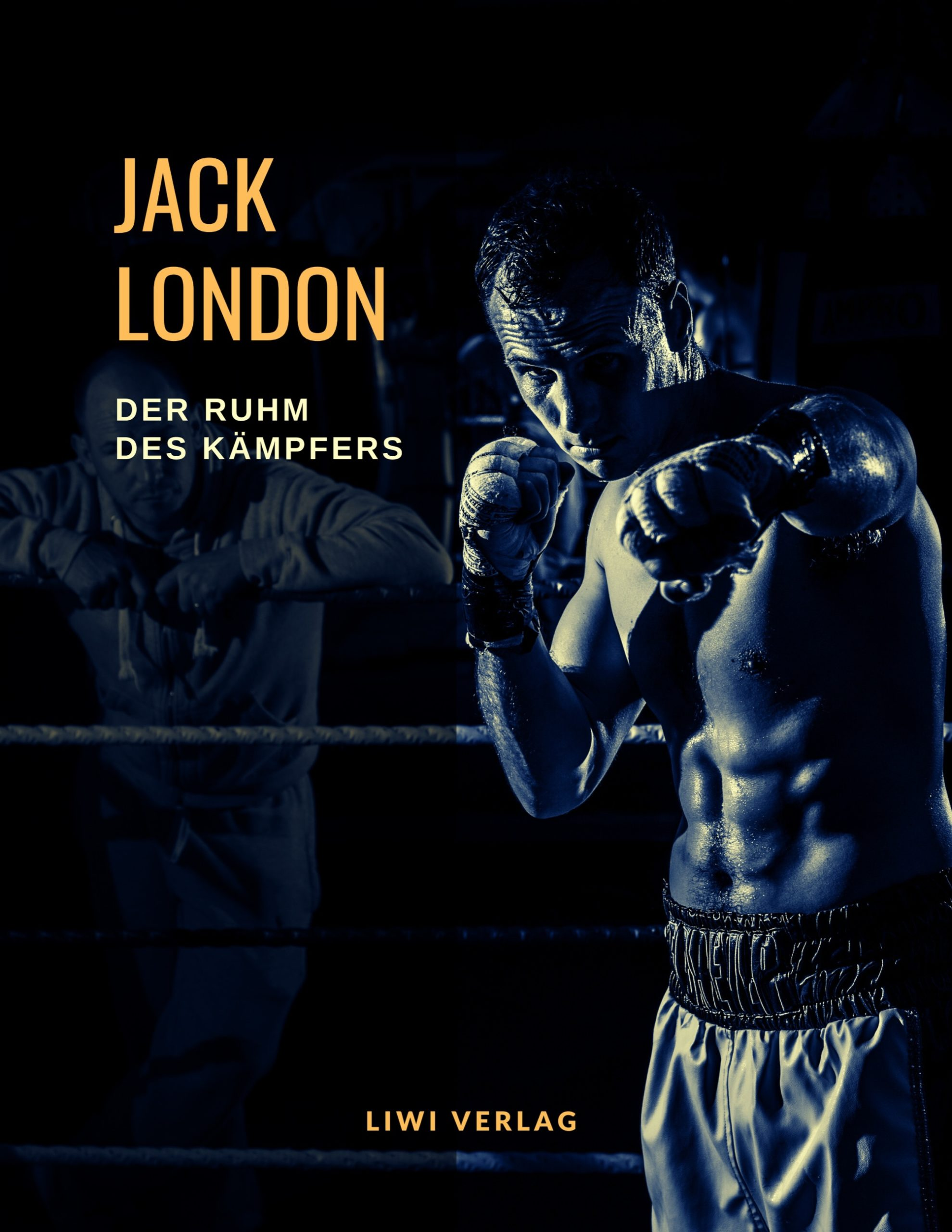 Jack London - Der Ruhm des Kämpfers