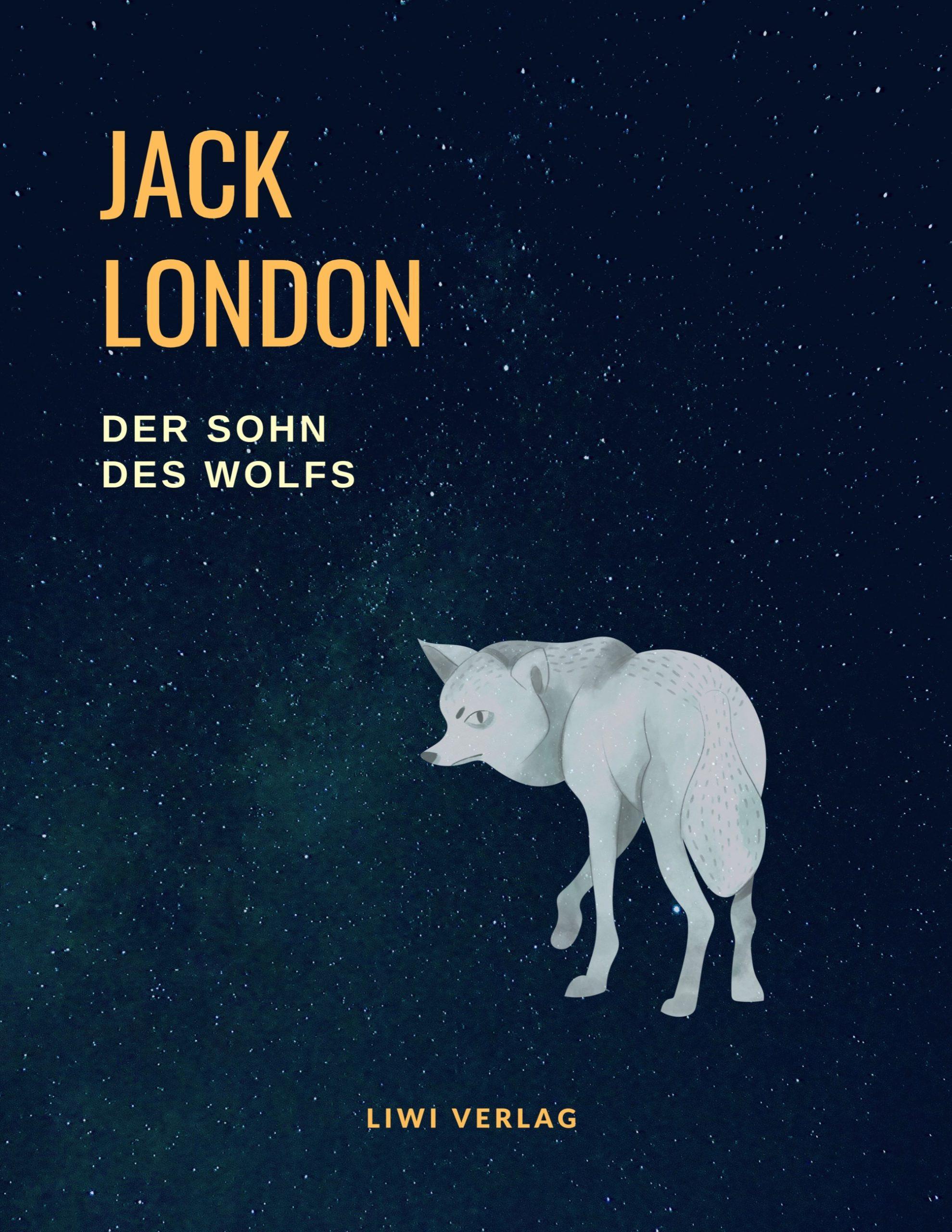 Jack London - Der Sohn des Wolfs