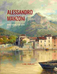 Alessandro Manzoni - Die Verlobten