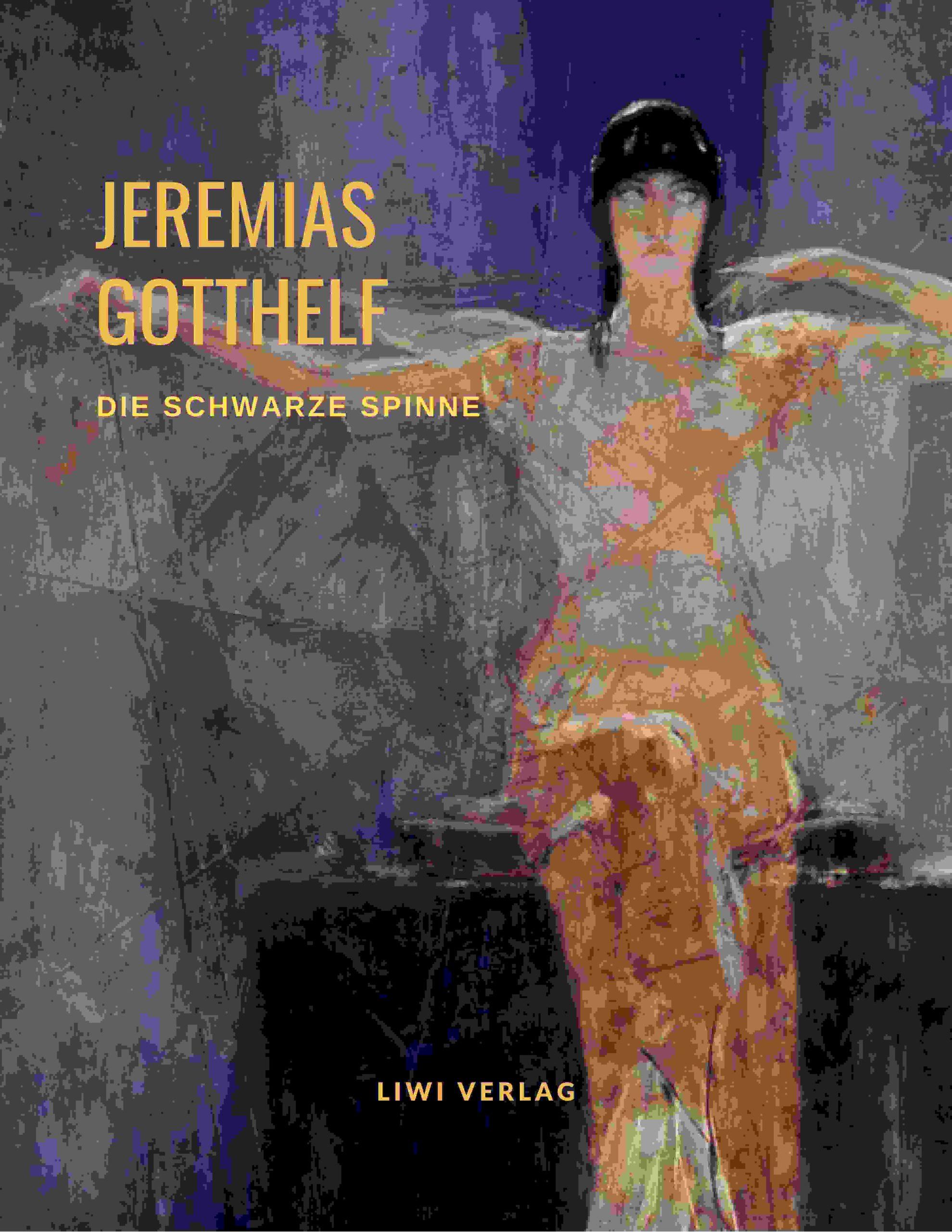 Jeremias Gotthelf Die schwarze Spinne