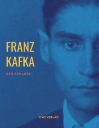 Franz Kafka Das Schloß buch kaufen liwi verlag