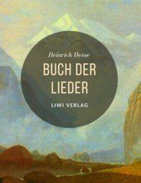 Heinrich Heine - Buch der Lieder Liwi Verlag