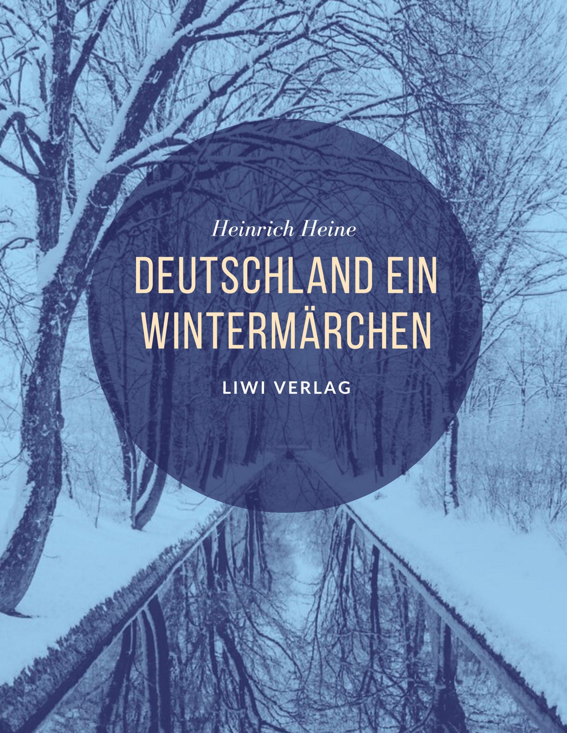 Heinrich Heine - Deutschland. Ein Wintermärchen