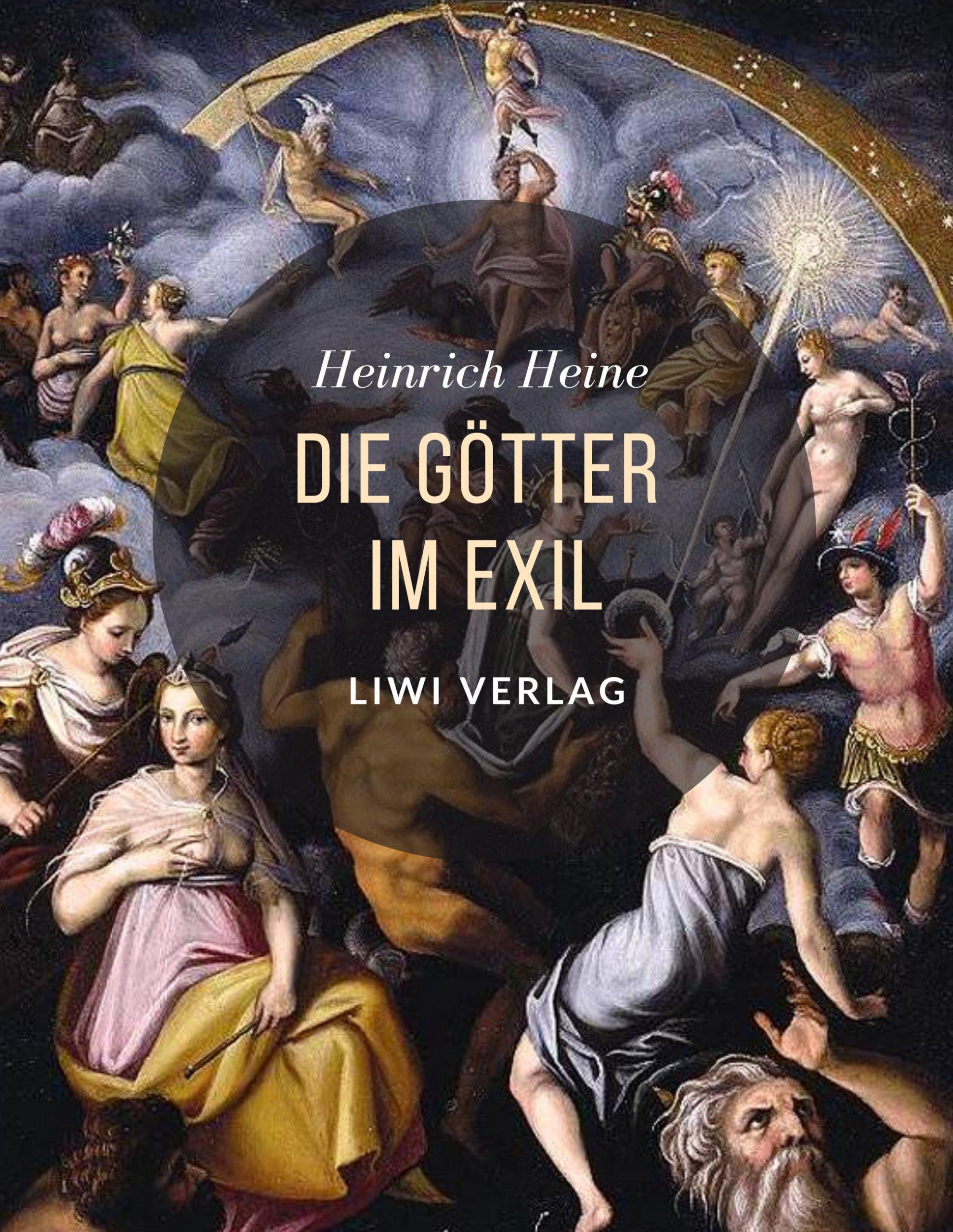 Heinrich Heine - Die Götter im Exil Liwi Verlag