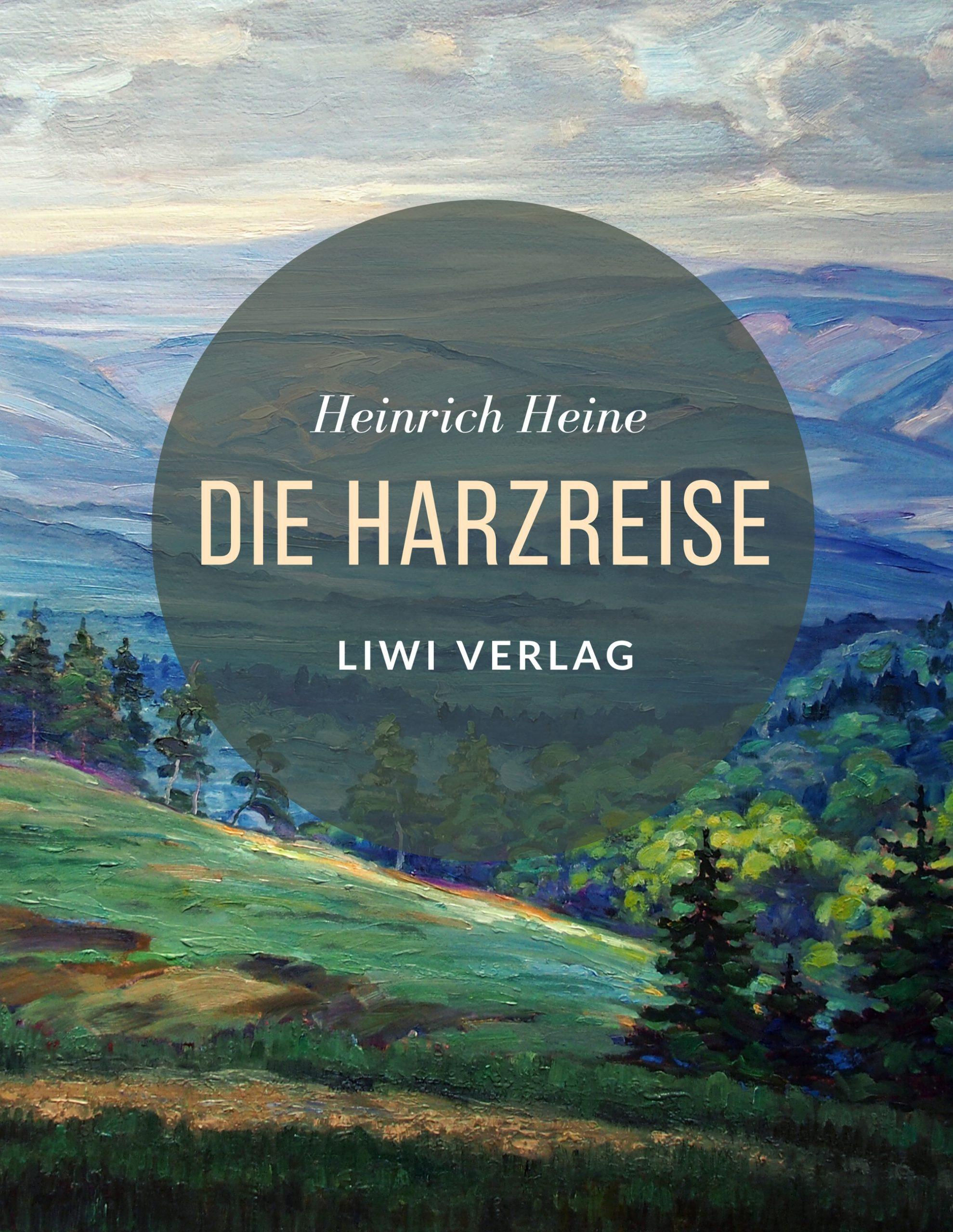Heinrich Heine Die Harzreise Goettingen