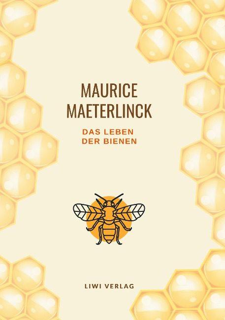 Maurice Maeterlinck Das Leben der Bienen