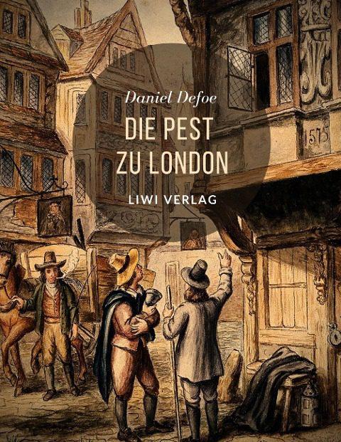 Daniel Defoe - Die Pest zu London liwi verlag