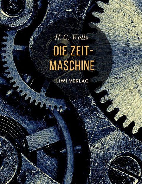 H. G. Wells - Die Zeitmaschine