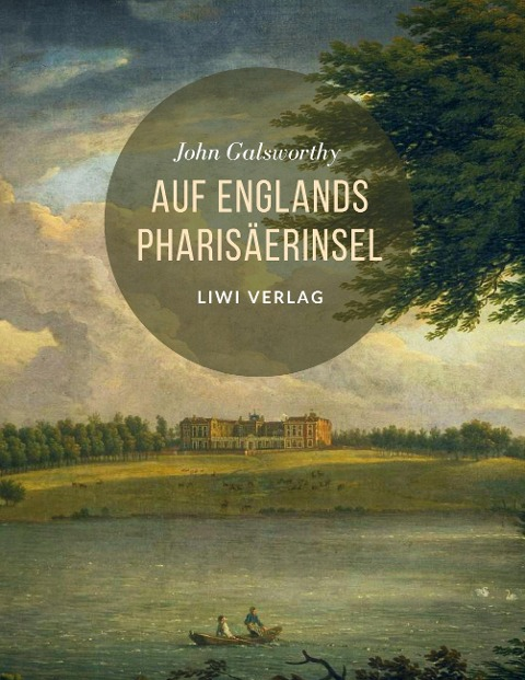 John Galsworthy - Auf Englands Pharisäerinsel