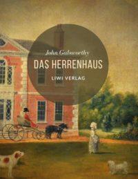 John Galsworthy - Das Herrenhaus