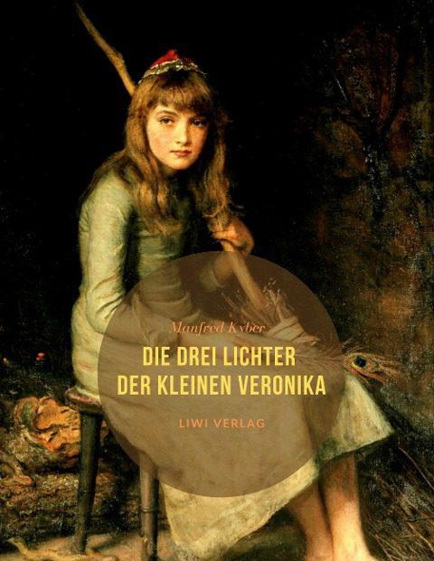 Manfred Kyber - Die drei Lichter der kleinen Veronika