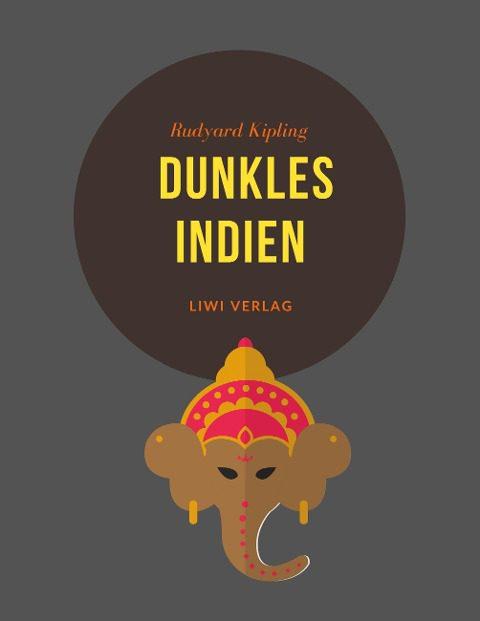 Rudyard Kipling - Dunkles Indien