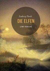 Ludwig Tieck Die Elfen
