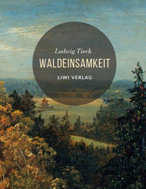 Ludwig Tieck Waldeinsamkeit