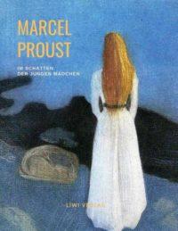 Marcel Proust Im Schatten junger Mädchenblüte