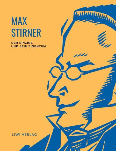 Max Stirner - Der Einzige und sein Eigentum