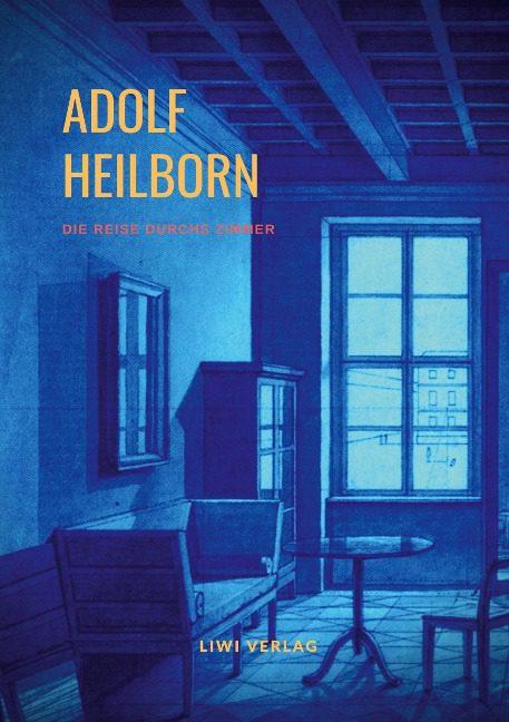Adolf Heilborn - Die Reise durchs Zimmer