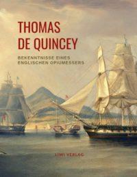 Thomas De Quincey - Bekenntnisse eines englischen Opiumessers